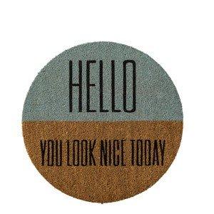 Wycieraczka Hello You Look Nice Today