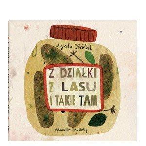 Książka Z działki, z lasu i takie tam