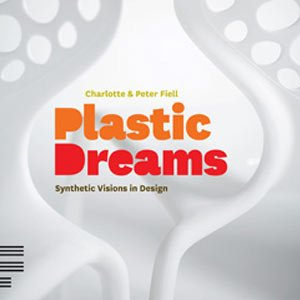 Książka Plastic Dreams: Synthetic Visions in Design