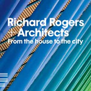 Książka Richard Rogers + Architects: From the House to the City