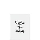 Plakat Kitchen is for Dancing